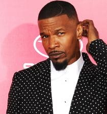 Jamie Foxx Actor, Singer, Songwriter, Record Producer Comedian
