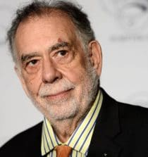 Francis Ford Coppola Film Director, Producer, Screenwriter, Film Composer and Vintner