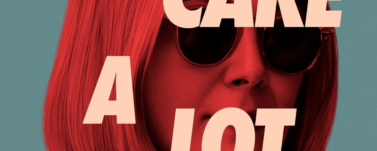 I Care a Lot poster 1200x480
